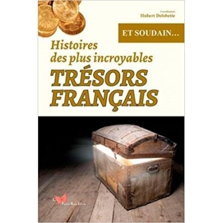 Histoires des plus incroyables trésors français