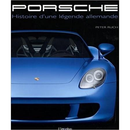 Porsche - Histoire d'une légende allemande