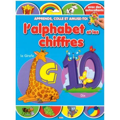 Apprends, colle et amuse-toi L'alphabet et les chiffres