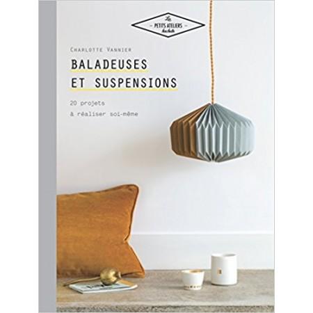 Baladeuses et suspensions - 20 projets à réaliser soi-même
