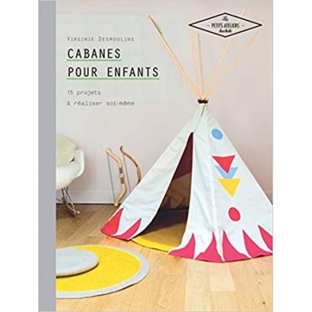 Cabanes pour enfants - 15 projets à réaliser soi-même