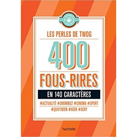Les perles de Twog - 400 fous-rires en 140 caractères