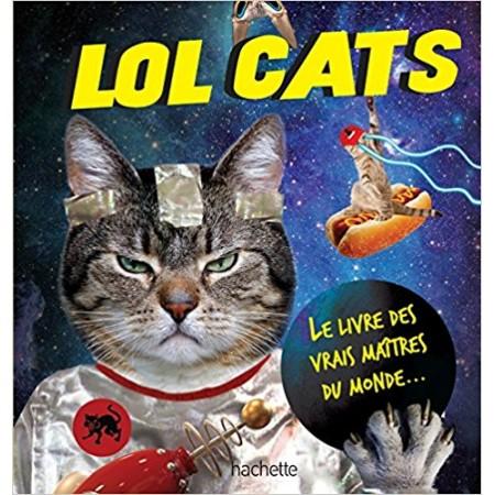 Lol cats - Le livre des vrais maîtres du monde