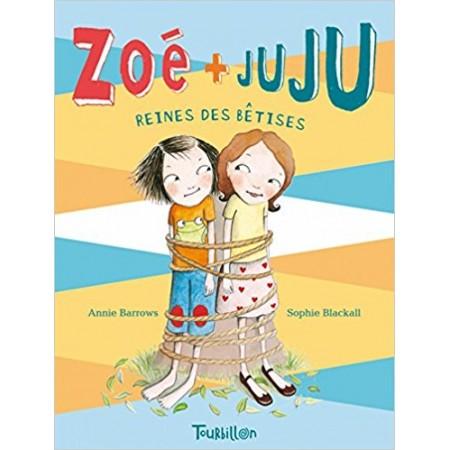 Zoé et Juju, les reines des bêtises