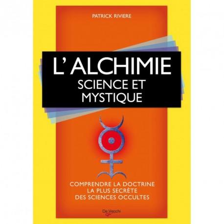 L'ALCHIMIE - SCIENCE ET MYSTIQUE