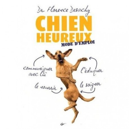 CHIEN HEUREUX MODE D'EMPLOI