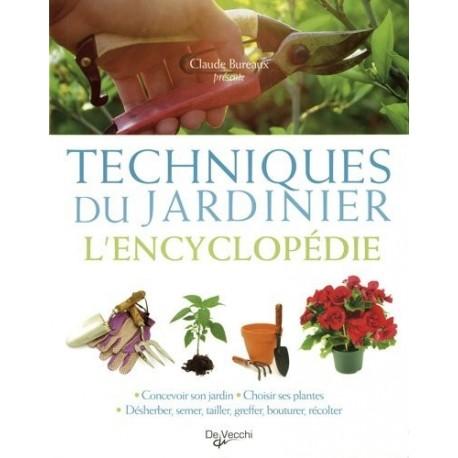 TECHNIQUES DU JARDINIER - L'ENCYCLOPÉDIE