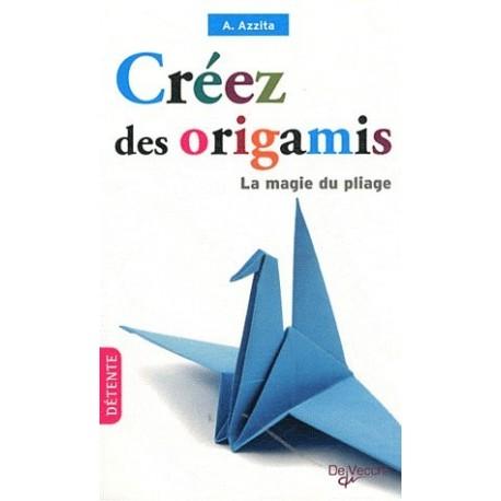 CRÉEZ DES ORIGAMIS
