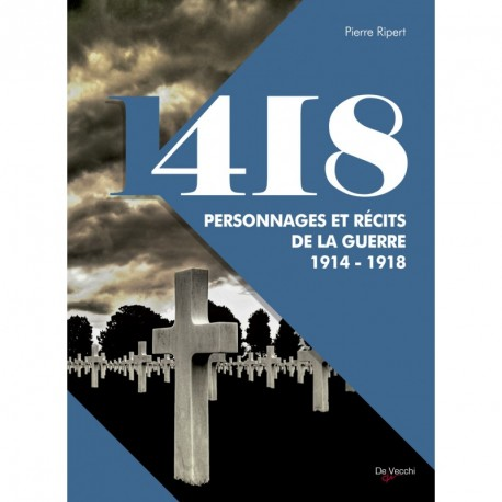 418 PERSONNAGES ET RÉCITS DE LA GUERRE 14-18