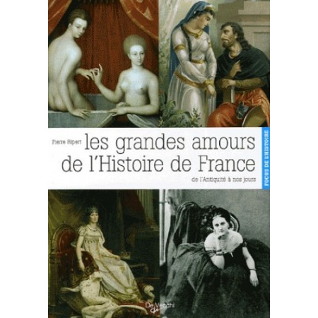 LES GRANDES AMOURS DE L'HISTOIRE DE FRANCE