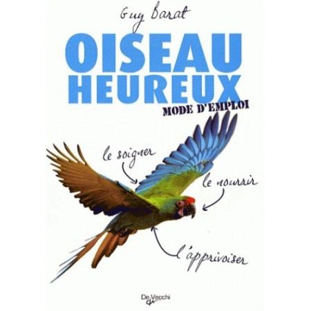 OISEAU HEUREUX MODE D'EMPLOI