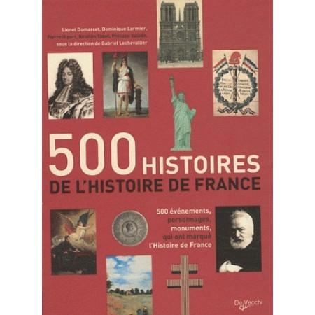 500 HISTOIRES DE L'HISTOIRE DE FRANCE