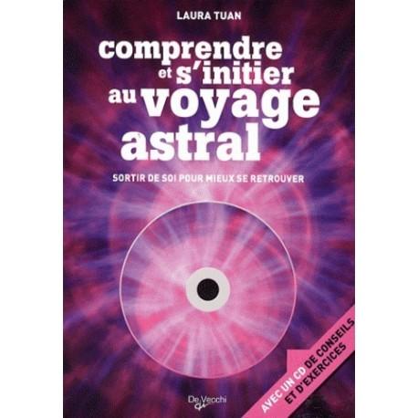 COMPRENDRE ET S'INITIER AU VOYAGE ASTRAL + CD