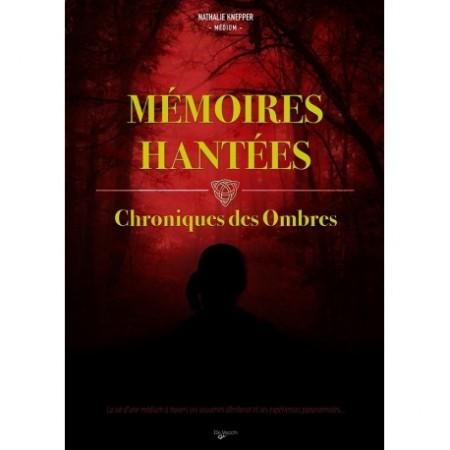 MÉMOIRES HANTÉES - CHRONIQUES DES OMBRES
