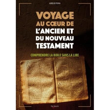 VOYAGE AU COEUR DE L'ANCIEN ET DU NOUVEAU TESTAMENT