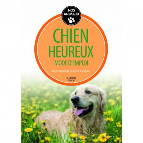 CHIEN HEUREUX, MODE D'EMPLOI