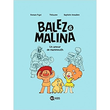 Balez et Malina, Tome 01: Un amour de mammouth