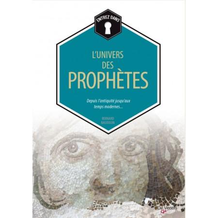 Entrez dans - L'Univers des prophètes