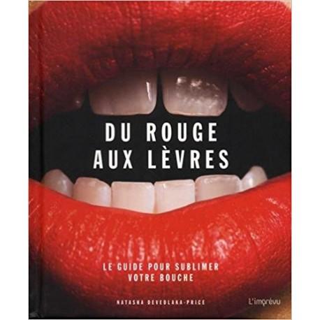 Du rouge aux lèvres - Le guide pour sublimer votre bouche