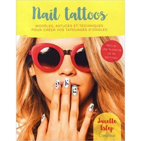 Nail tattoos - Modèles, astuces et techniques pour créer vos tatouages d'ongles