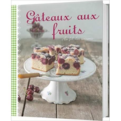 Gâteaux aux fruits - Au fil des saisons