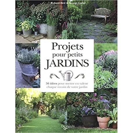 Projets pour petits jardins - 56 projets à réaliser pas à pas