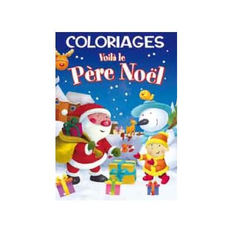 Coloriages Voilà le Père Noël