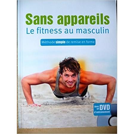 SANS APPAREILS - LE FITNESS AU MASCULIN