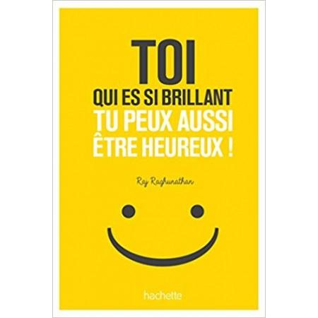 Toi qui est si brillant tu peux aussi être heureux !
