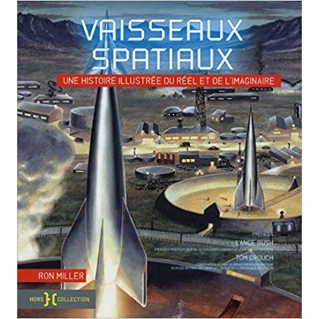Vaisseaux spatiaux - Histoire illustrée du réel et de l'imaginaire