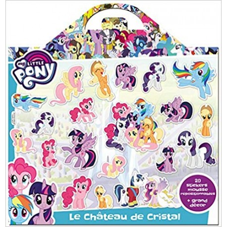 My Little Pony, Le château de cristal - 20 stickers mousse repositionnables + 1 grand décor