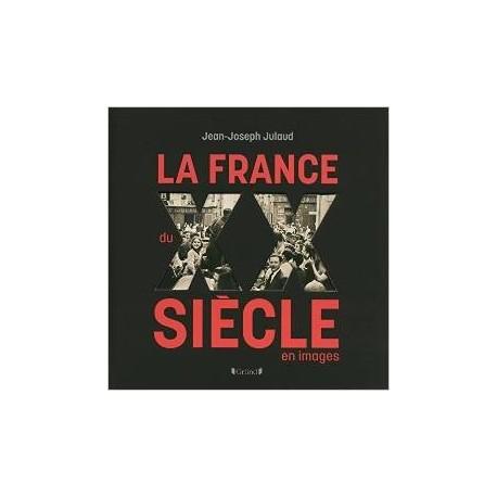 La France du XX ème Siècle en images