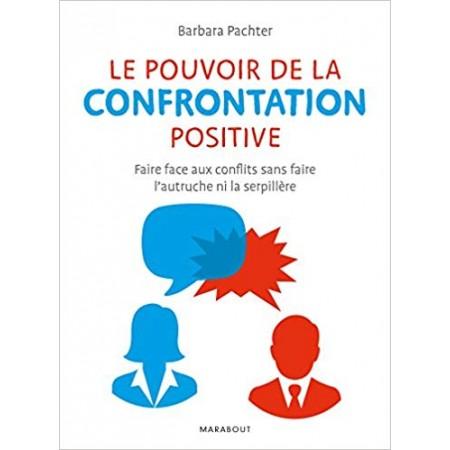 Le pouvoir de la confrontation positive