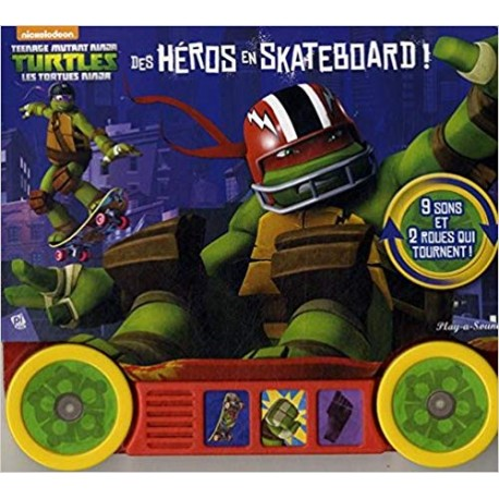 Teenage Mutant Ninja Turtles - Les Tortues Ninja - Des héros en skateboard !