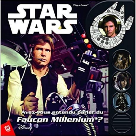 Star Wars saga - Avez-vous entendu parler de Faucon Millenium ?