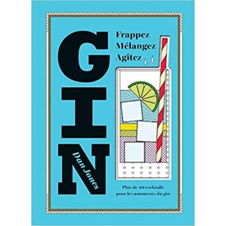 Gin - Plus de 40 cocktails pour les amoureux du gin