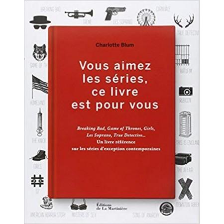 Vous aimez les séries, ce livre est pour vous.