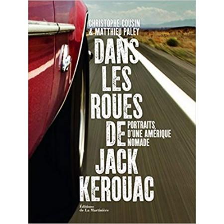 Dans les roues de Jack Kerouac - Portraits d'une Amérique nomade