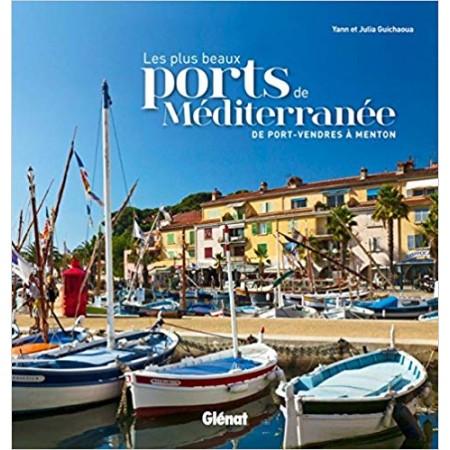 Les plus beaux ports de Méditerranée - De Port-Vendres à Menton