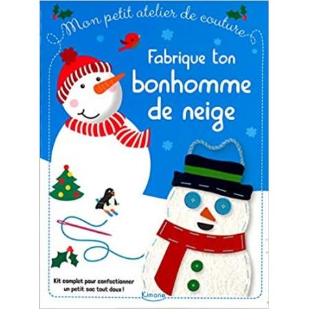 Mon petit atelier de couture - Fabrique ton bonhomme de neige