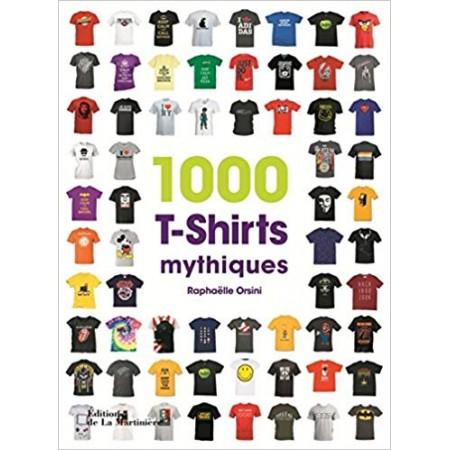 1 000 T-shirts mythiques