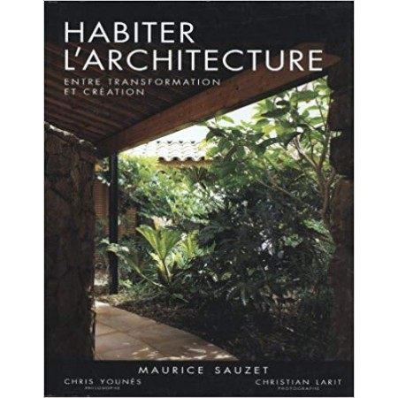 Habiter l'architecture - Entre transformation et création