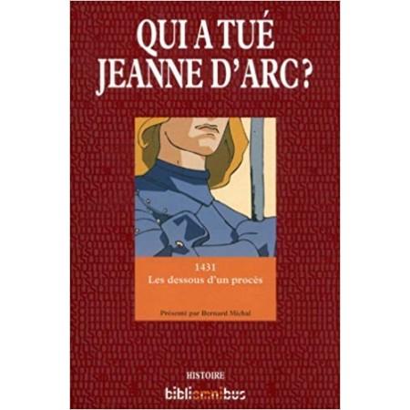 Qui a tué Jeanne d'Arc ?