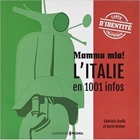 Mamma mia ! - L'Italie en 1001 infos