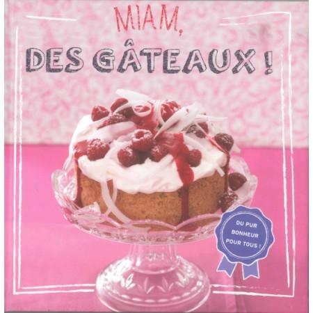Miam Des gâteaux