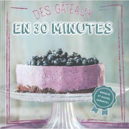 Des gâteaux en 30 minutes !