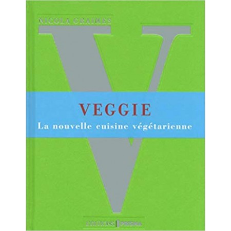 Veggie - La nouvelle cuisine végétarienne