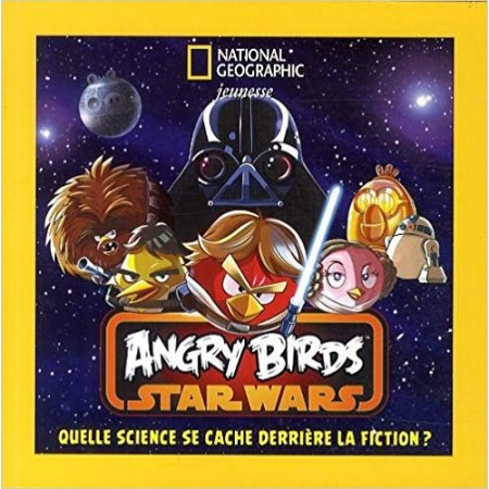 Angry Birds Star Wars - Quelle science se cache derrière la fiction ?