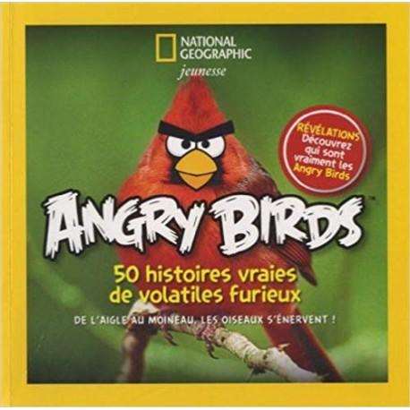 Angry Birds, 50 histoires vraies de volatiles furieux