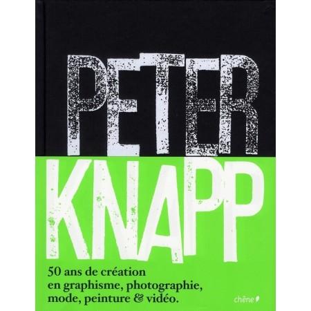 PETER KNAPP 50 ans de création en graphisme, photograpie, mode, peinture et vidéo